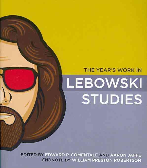 The Year's Work in Lebowski Studies (Paperback)