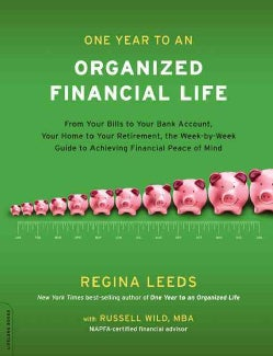 One Year to an Organized Financial Life: From Your Bills to Your Bank Account, Your Home to Your Retirement, the ... (Paperback)