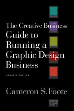 The Creative Business Guide to Running a Graphic Design Business (Paperback)