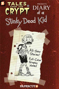 Tales from the Crypt 8: Diary of a Stinky Dead Kid (Paperback)