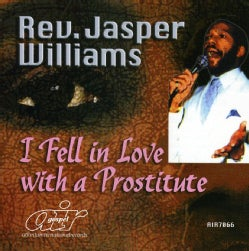 Jasper Williams - I Fell in Love with a Prostitute