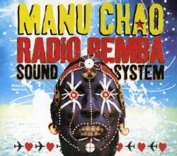 Manu Chao - Radio Bembe Sound System Live