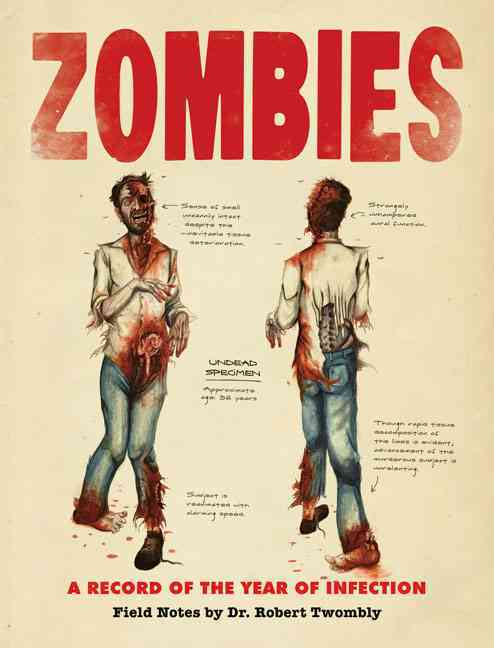Zombies: A Record of the Year of Infection (Paperback)