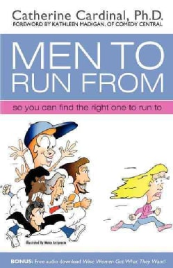 Men to Run From: So You Can Find the Right One to Run to (Paperback)