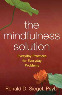 The Mindfulness Solution: Everyday Practices for Everyday Problems (Paperback)