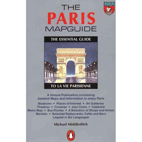 The Paris Mapguide: The Essential Guide to LA Vie Parisienne (Paperback)