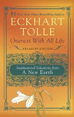 Oneness With All Life: Inspirational Selections from a New Earth: Treasury Edition (Paperback)