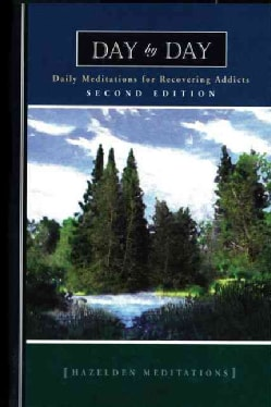 Day by Day: Daily Meditations for Recovering Addicts (Paperback)