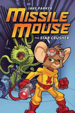 Missile Mouse 1: The Star Crusher (Paperback)