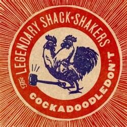 Legendary Shackshake - C**k a Doodle Don't