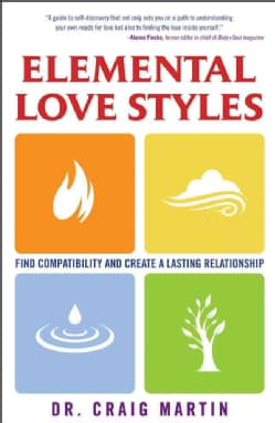 Elemental Love Styles: Find Compatibility and Create a Lasting Relationship (Paperback)
