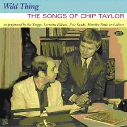 Various - Wild Thing: The Songs of Chip Taylor