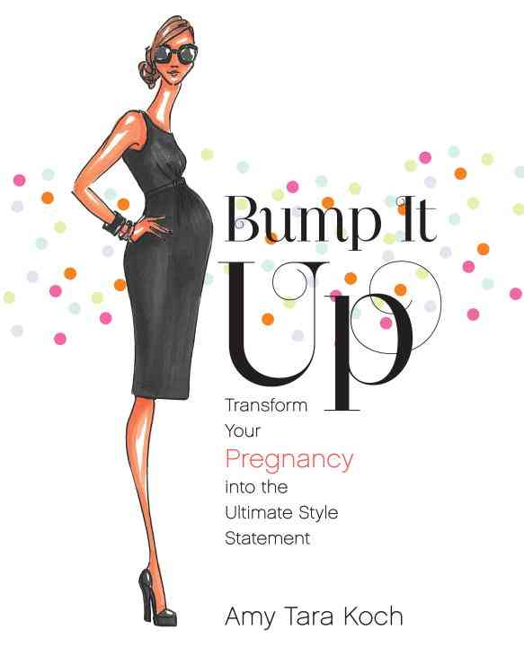 Bump It Up: Transform Your Pregnancy into the Ultimate Style Statement (Paperback)