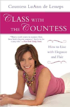 Class with the Countess: How to Live with Elegance and Flair (Paperback)