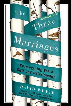 The Three Marriages: Reimagining Work, Self, and Relationship (Paperback)