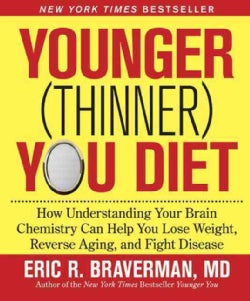 Younger Thinner You Diet: How Understanding Your Brain Chemistry Can Help You Lose Weight, Reverse Aging, and Fig... (Paperback)