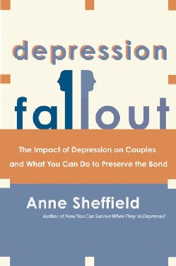 Depression Fallout: The Impact of Depression on Couples and What You Can Do to Preserve the Bond (Paperback)