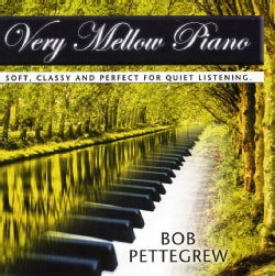 BOB PETTEGREW - VERY MELLOW PIANO