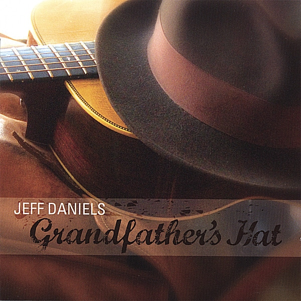 Jeff Daniels - Grandfather's Hat