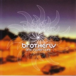 Brotherly - One Sweet Life