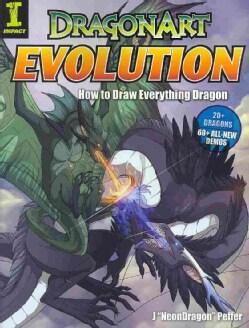 Dragonart Evolution: How to Draw Everything Dragon (Paperback)