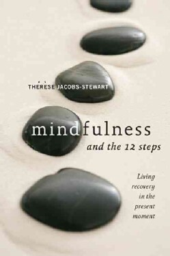 Mindfulness and the 12 Steps (Paperback)