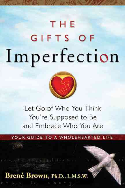 The Gifts of Imperfection: Let Go of Who You Think You're Supposed to Be and Embrace Who You Are (Paperback) - Thumbnail 0