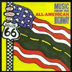 Various - Songs Of Route 66: Music From The All-American Highway