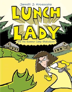 Lunch Lady 4: Lunch Lady and the Summer Camp Shakedown (Paperback)
