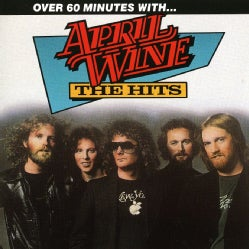 April Wine - Hits: Over 70 Minutes With