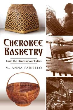 Cherokee Basketry: From the Hands of Our Elders (Paperback)