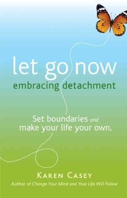 Let Go Now: Embracing Detachment (Paperback)