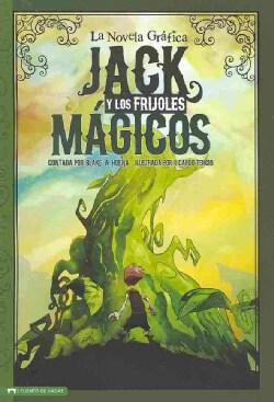 Jack y los Frijoles Magicos / Jack and the Beanstalk: La Novela Grafica (Paperback)