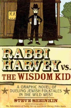 Rabbi Harvey vs. the Wisdom Kid: A Graphic Novel of Dueling Jewish Folktales in the Wild West (Paperback)