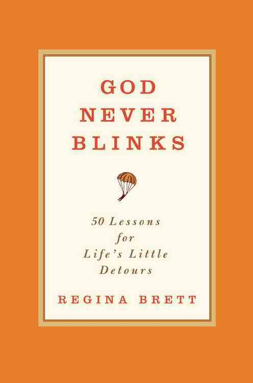 God Never Blinks: 50 Lessons for Life's Little Detours (Hardcover)