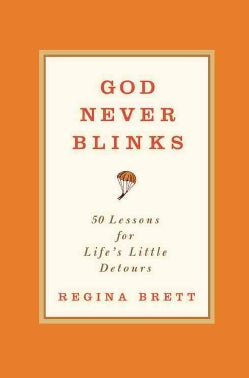 God Never Blinks: 50 Lessons for Life's Little Detours (Hardcover)
