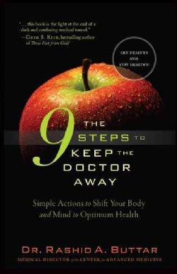 The 9 Steps to Keep the Doctor Away: Simple Actions to Shift Your Body and Mind to Optimum Health for Greater Lon... (Hardcover)