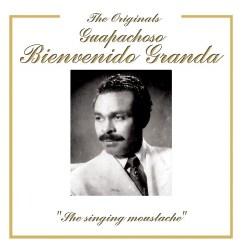 Bienvenido Granda - The Singing Moustache: Originals