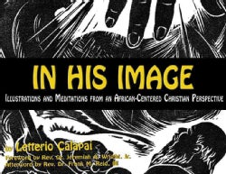 In His Image: Illustrations, Scriptures, Reflections and Meditations from an African-Centered Christian Perspective (Hardcover)