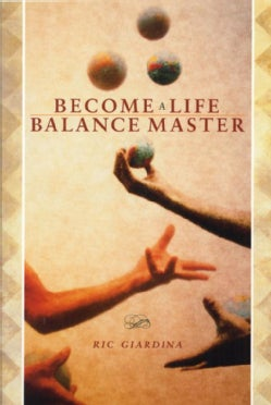 Become a Life Balance Master (Paperback)