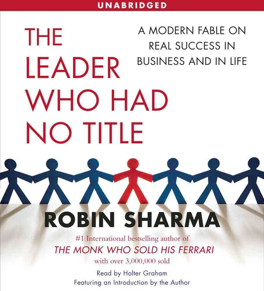 The Leader Who Had No Title: A Modern Fable on Real Success in Business and in Life (CD-Audio)