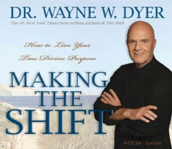Making the Shift: How to Live Your True Divine Purpose (CD-Audio)