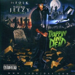 YOUNG JEEZY - TRAPPIN AIN T DEAD