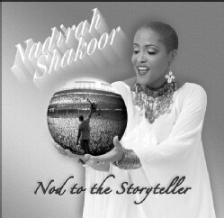 NADIRAH SHAKOOR - NOD TO THE STORYTELLER