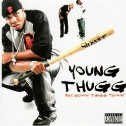 YOUNG THUGG - BAY WALKIN' THUGG TALKIN'