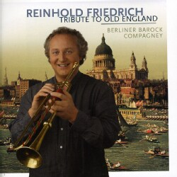Reinhold Friedrich - Chamber Music (Old English)