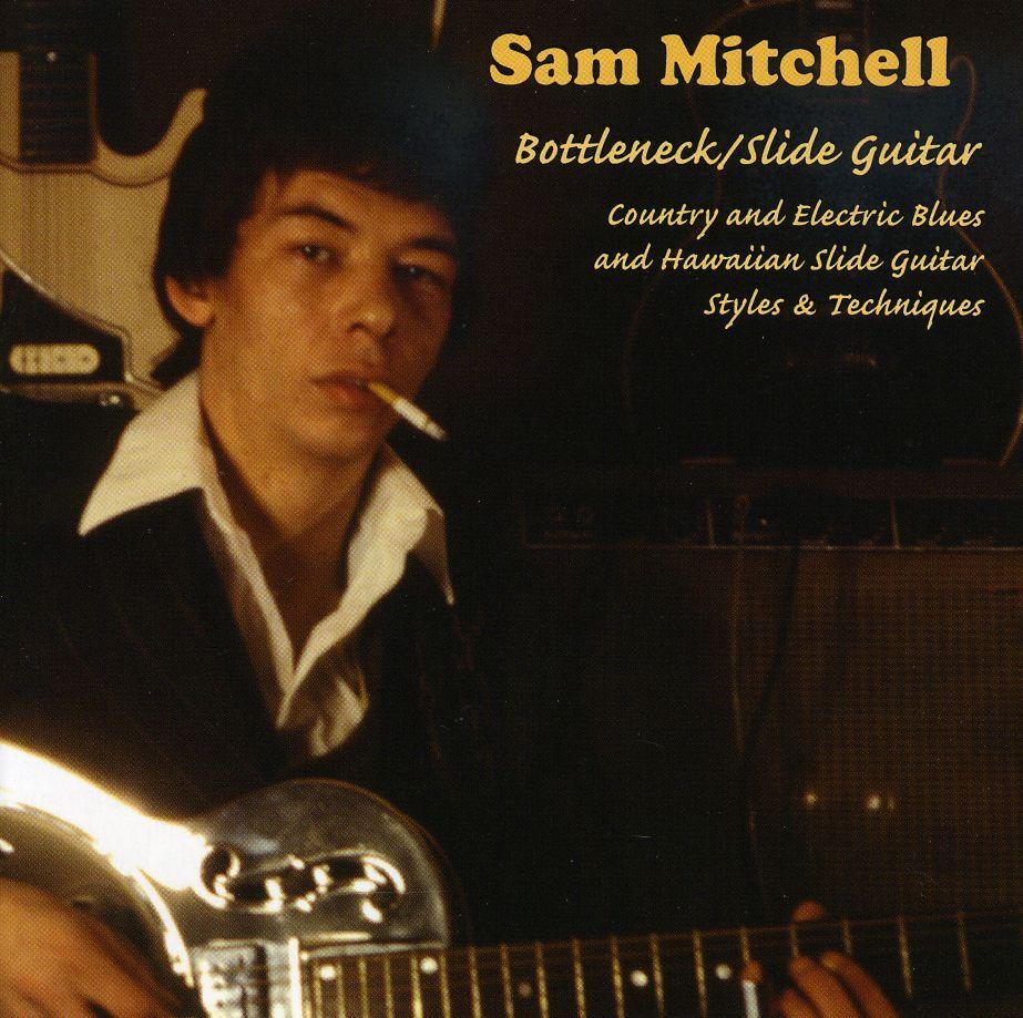 SAM MITCHELL - BOTTLENECK SLIDE GUITAR