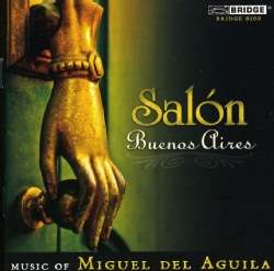 MIGUEL DEL AGUILLA - MIGUEL DEL AGUILA: SALON BUENOS AIRES
