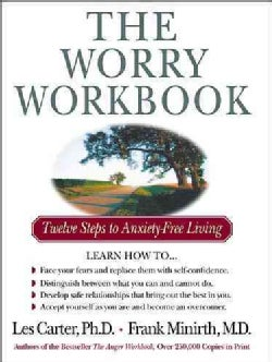 The Worry Workbook: Twelve Steps to Anxiety-Free Living (Paperback)