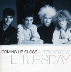 Til Tuesday - Coming Up Close: A Retrospective